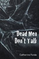 Dead men don´t talk