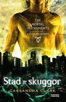 Stad av skuggor : The mortal instruments 1
