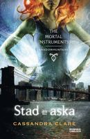Stad av aska : The mortal instruments 2