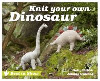 Best in Show : Knit Your Own Dinosaur