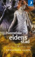 Himmelska eldens stad : The mortal instruments 6