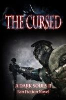 The Cursed - A Dark Souls II Fan Fiction Novel