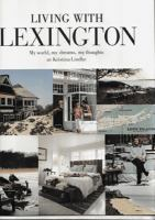 Living with Lexington : my world, my dreams, my thoughts / av Kristina Lindhe ; [fotografer: Carl Johan Rönn ...]