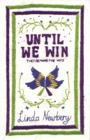 Until we win / Linda Newbery