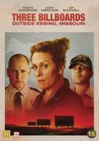 Three billboards outside Ebbing, Missouri [Videoupptagning] / written and directed by Martin McDonagh ; produced by Graham Broadbent ...