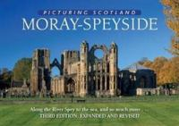Moray - Speyside: Picturing Scotland