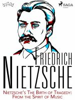 Nietzsche's The Birth of Tragedy: From the Spirit of Music
