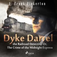 Dyke Darrel the Railroad Detective Or, The Crime of the Midnight Express