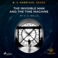 B. J. Harrison Reads The Invisible Man and The Time Machine