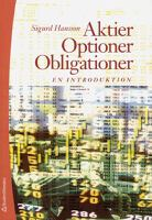 Aktier, optioner, obligationer : en introduktion / Sigurd Hansson.